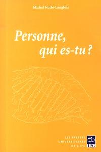 Michel Nodé-Langlois - Personne, qui es-tu ?.