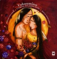 Michel Noël et Sylvie Roberge - Eskoumina - L'amour des petits fruits.