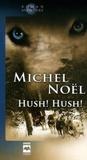 Michel Noël - Hush ! Hush !.