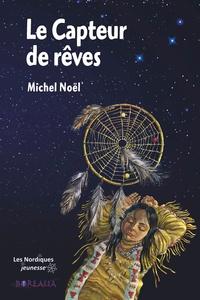 Michel Noël et Daniela Zékina - Le capteur de rêves.