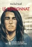 Michel Noël et Réal Binette - Le pensionnat - Une histoire vécue par plus de 150 000 jeunes autochtones.