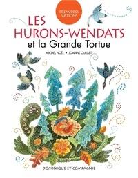 Michel Noël et Joanne Ouellet - Les Hurons-Wendats et la Grande Tortue.