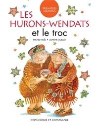 Michel Noël et Joanne Ouellet - Les Hurons-Wendats et le troc.