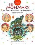 Michel Noël - Les Mohawks et les animaux protecteurs.