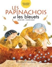 Michel Noël et Joanne Ouellet - Les Papinachois et les bleuets.