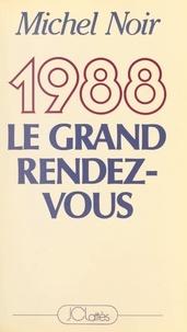 Michel Noir - 1988, le grand rendez-vous.