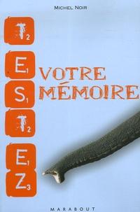 Michel Noir - Testez votre mémoire.