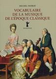 Michel Noiray - Vocabulaire de la musique de l'époque classique.
