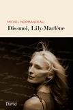 Michel Normandeau - Dis-moi, Lily-Marlène.