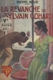 Michel Nour - La revanche de Sylvain Gohard.