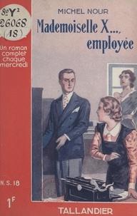 Michel Nour - Mademoiselle X..., employée.