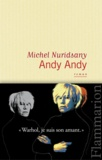 Michel Nuridsany - Andy Andy.