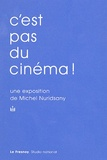 Michel Nuridsany - C'est pas du cinéma !.