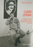 Michel Nuridsany - Claude Lévêque - Catalogue raisonné des cartons d'invitation (expositions personnelles 1982-2018).