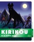 Michel Ocelot et Philippe Andrieu - Kirikou et la hyène noire.