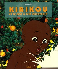 Michel Ocelot - Kirikou et le pot à lait ensorcelé.