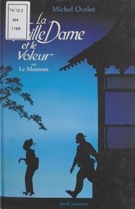 Michel Ocelot - La vieille dame et le voleur - Ou Le manteau.