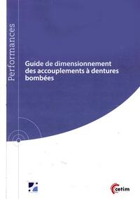 Guide de dimensionnement des accouplements à dentures bombées - Michel Octrue |