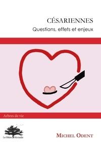 Michel Odent - Césariennes - Questions, effets et enjeux.