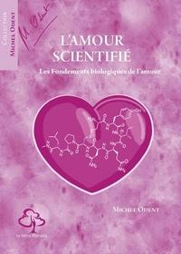 Michel Odent - L'amour scientifié - Les fondements biologiques de l'amour.