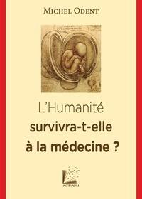 Michel Odent - L'humanité survivra-t-elle à la médecine ?.