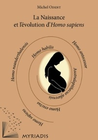 Michel Odent - La Naissance et l'évolution d'Homo sapiens.