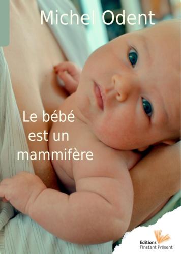 Le bébé est un mammifère - 9782916032221 - 12,99 €