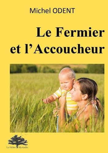Michel Odent - Le fermier et l'accoucheur.