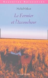 Michel Odent - Le fermier et l'accoucheur - L'industrialisation de l'agriculture et de l'accouchement.
