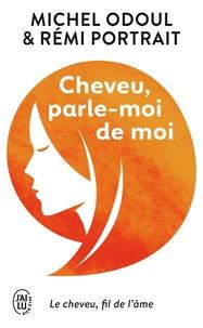 """Michel Odoul et Rémi Portrait - Cheveu, parle-moi de moi - Le cheveu, """"fil de l'âme""""."""