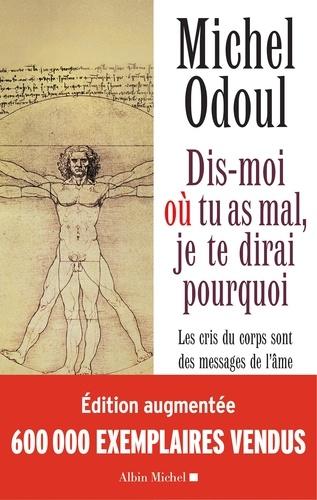 Dis-moi où tu as mal, je te dirai pourquoi - Michel Odoul - Format ePub - 9782226432476 - 13,99 €
