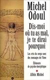 Michel Odoul - Dis-moi où tu as mal, je te dirai pourquoi - Les cris du corps sont des messages de l'âme : éléments de psycho-énergétique.