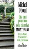Michel Odoul - Dis-moi pourquoi cela m'arrive maintenant - Les 12 étapes herculéennes de la croissance.