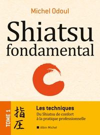 Shiatsu fondamental - Tome 1, Les techniques : du Shiatsu de Confort à la pratique professionnelle.pdf