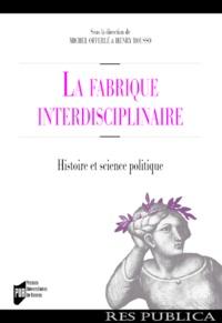 Michel Offerlé et Henry Rousso - La fabrique interdisciplinaire - Histoire et science politique.