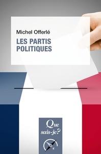 Michel Offerlé - Les partis politiques.