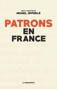 Michel Offerlé - Patrons en France.