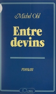 Michel Ohl - Entre devins - Ripopée.