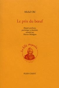 Michel Ohl - Le prix du boeuf - Ripopée posthume, patriotique et familiale.