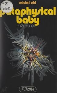 Michel Ohl et Raymond Moretti - Pataphysical baby.