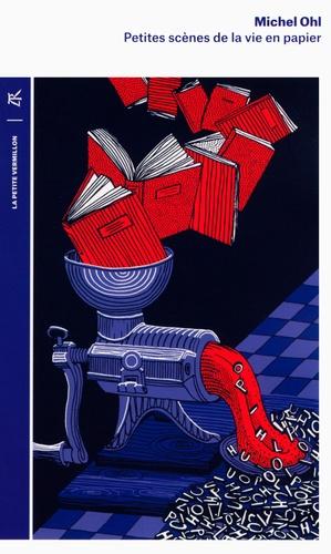 Michel Ohl - Petites scènes de la vie en papier.