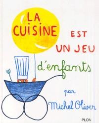 Téléchargement de livres électroniques et de livres audio La cuisine est un jeu d'enfants 9782259001809 en francais
