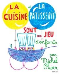 Michel Oliver - La cuisine et la pâtisserie sont un jeu d'enfants.