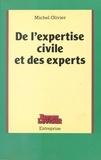 Michel Olivier - De l'Expertise civile et des experts.