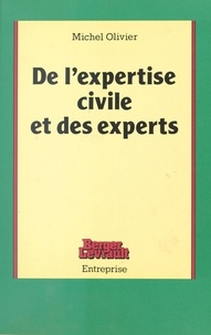 Michel Olivier - De l'Expertise civile et des experts.