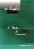 Michel Ollendorff - Le métier de libraire - Tome 1, La gestion de stock.