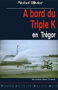 Michel Ollivier - A bord du triple K - En Trégor.