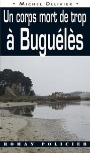 Michel Ollivier - Un corps mort de trop à Buguélès.