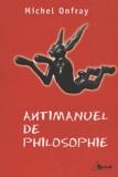 Michel Onfray - Antimanuel de philosophie. - Leçons socratiques et alternatives.