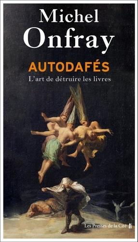 Autodafés. L'art de détruire les livres